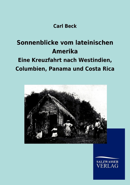 Carl Beck Sonnenblicke vom lateinischen Amerika