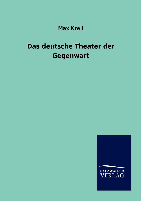 Max Krell Das Deutsche Theater Der Gegenwart аудио усилитель oem audio amplifier 2 krell ksa50 classa 50 ksa50 professional audio amplifier krell ksa50