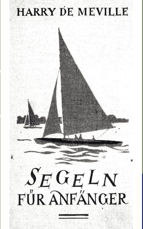 Harry de Meville Segeln fur Anfanger harry de meville segeln auf klassischen jachten