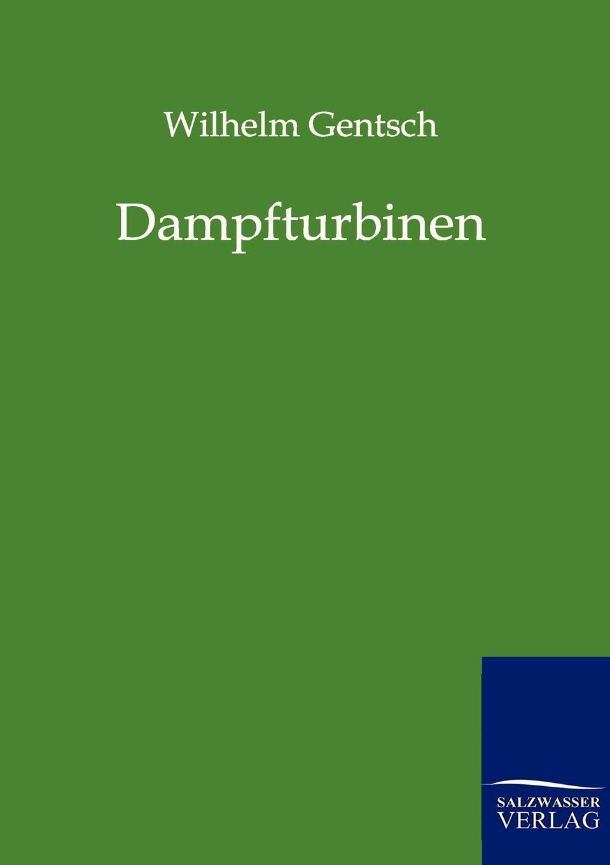 Wilhelm Gentsch Dampfturbinen wilhelm oechelhaeuser shakespeareana classic reprint