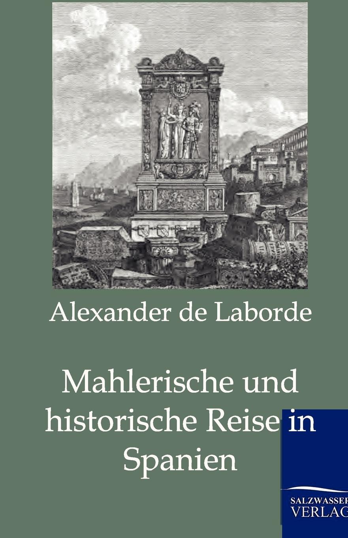 Alexander de Laborde Mahlerische und historische Reise in Spanien недорго, оригинальная цена