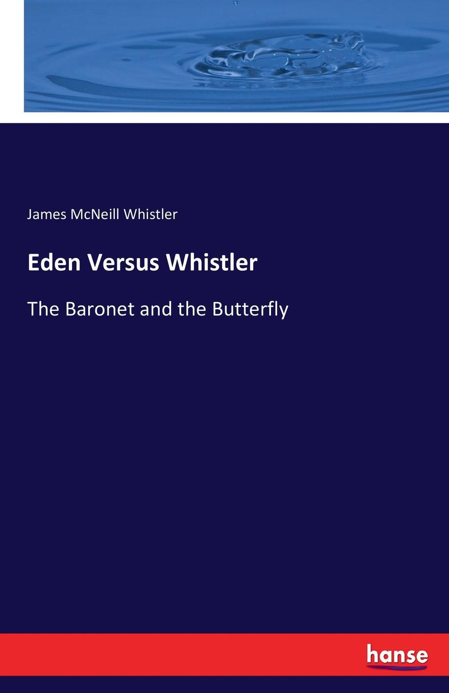 цена на James McNeill Whistler Eden Versus Whistler