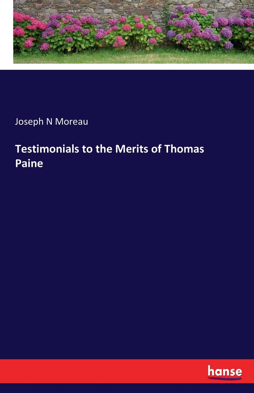 Фото - Joseph N Moreau Testimonials to the Merits of Thomas Paine joseph moreau testimonials to the merits of thomas paine