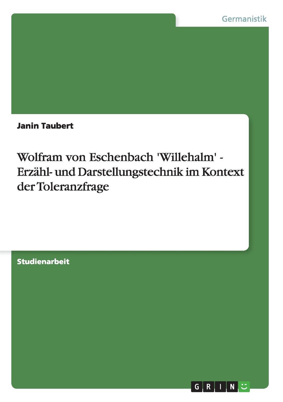 цена Janin Taubert Wolfram von Eschenbach .Willehalm. - Erzahl- und Darstellungstechnik im Kontext der Toleranzfrage онлайн в 2017 году