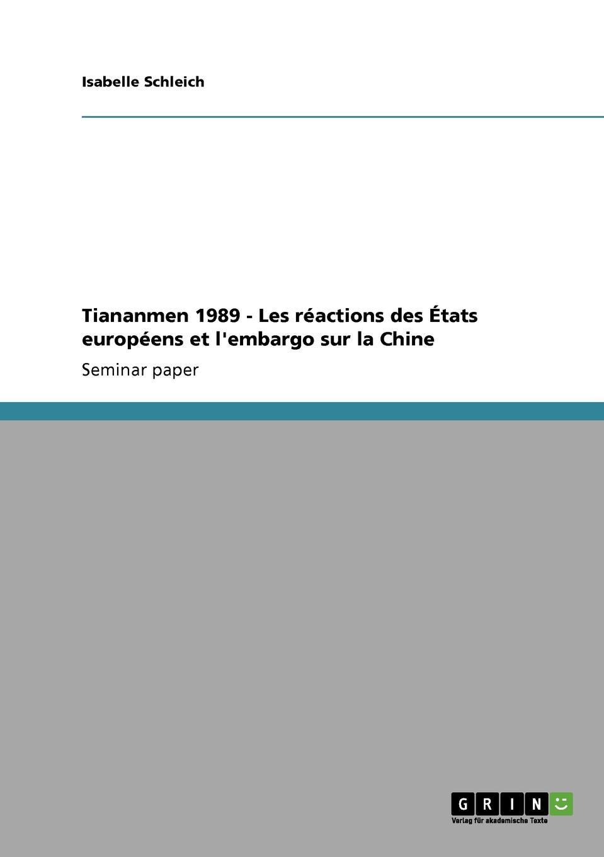 Isabelle Schleich Tiananmen 1989 - Les reactions des Etats europeens et l.embargo sur la Chine traite de l ompi sur les interpretations et executions et les phonogrammes wppt
