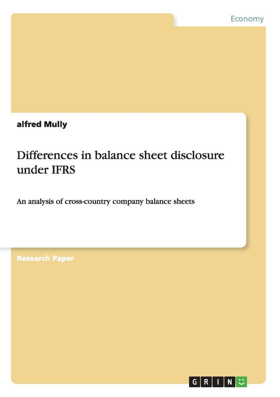 цены на alfred Mully Differences in balance sheet disclosure under IFRS  в интернет-магазинах