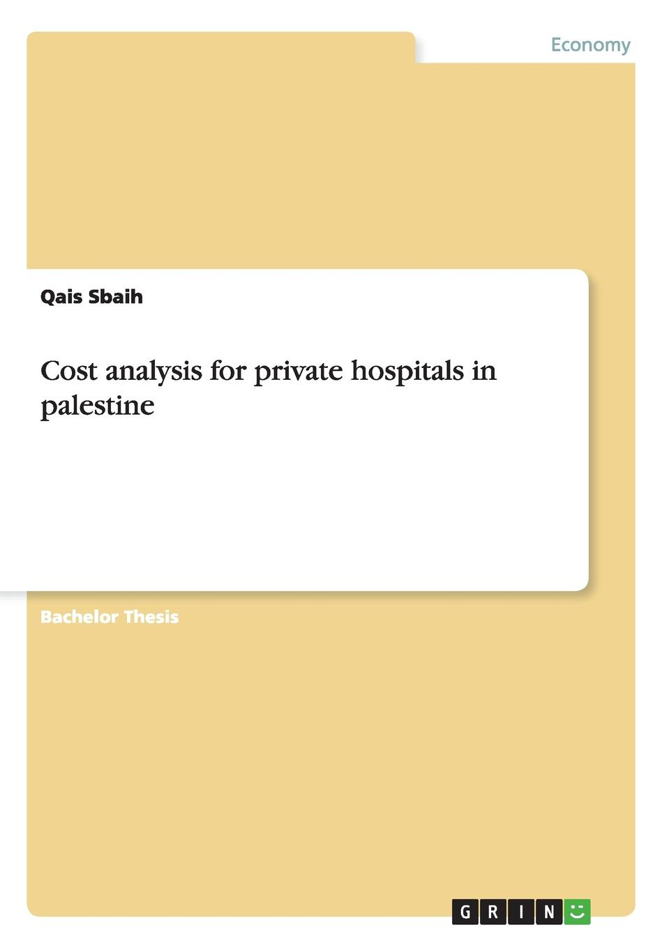 Qais Sbaih Cost analysis for private hospitals in palestine activity based costing making it work for small and mid sized companies