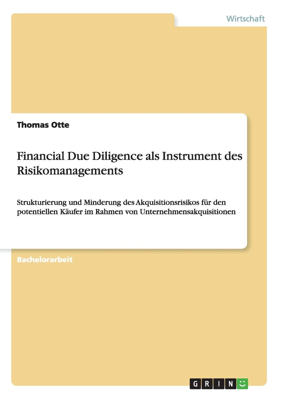 Thomas Otte Financial Due Diligence als Instrument des Risikomanagements william gole j due diligence an m