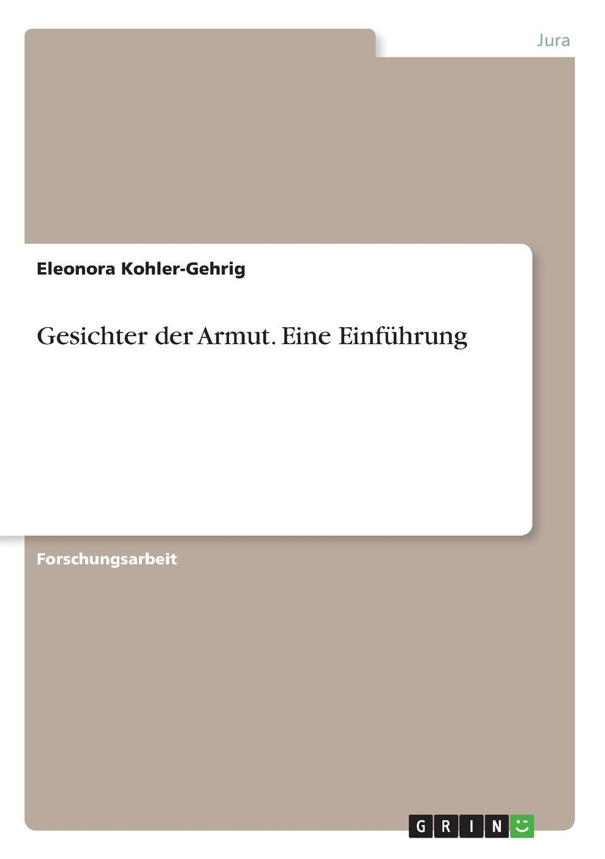 Eleonora Kohler-Gehrig Gesichter der Armut. Eine Einfuhrung leopold besser armut oder arbeit