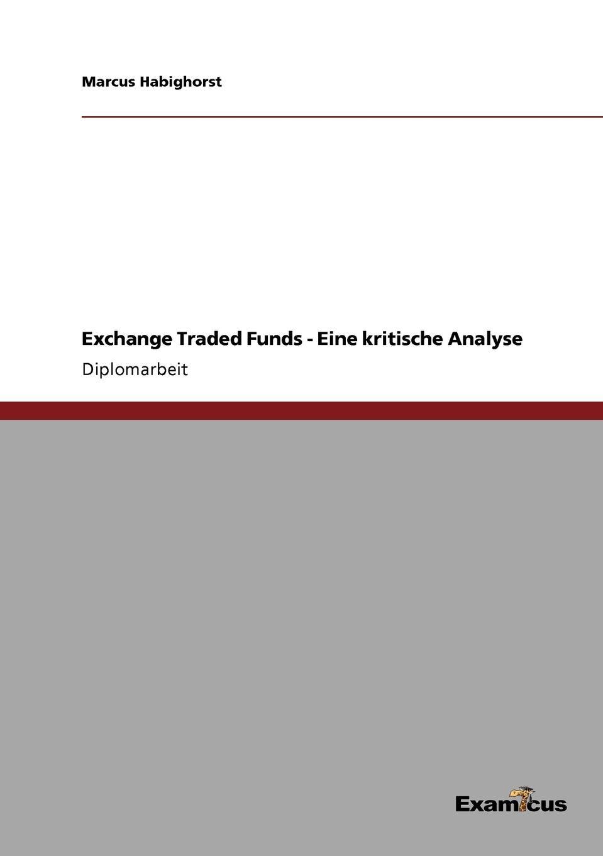 Exchange Traded Funds - Eine kritische Analyse Diplomarbeit aus dem Jahr 2006 im Fachbereich BWL Investition...
