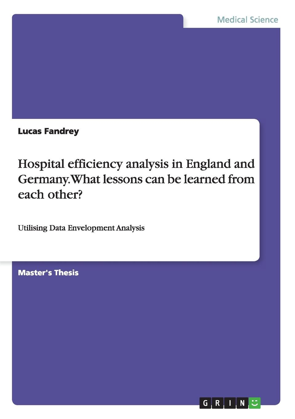 Lucas Fandrey Hospital efficiency analysis in England and Germany. What lessons can be learned from each other. james hospitals t