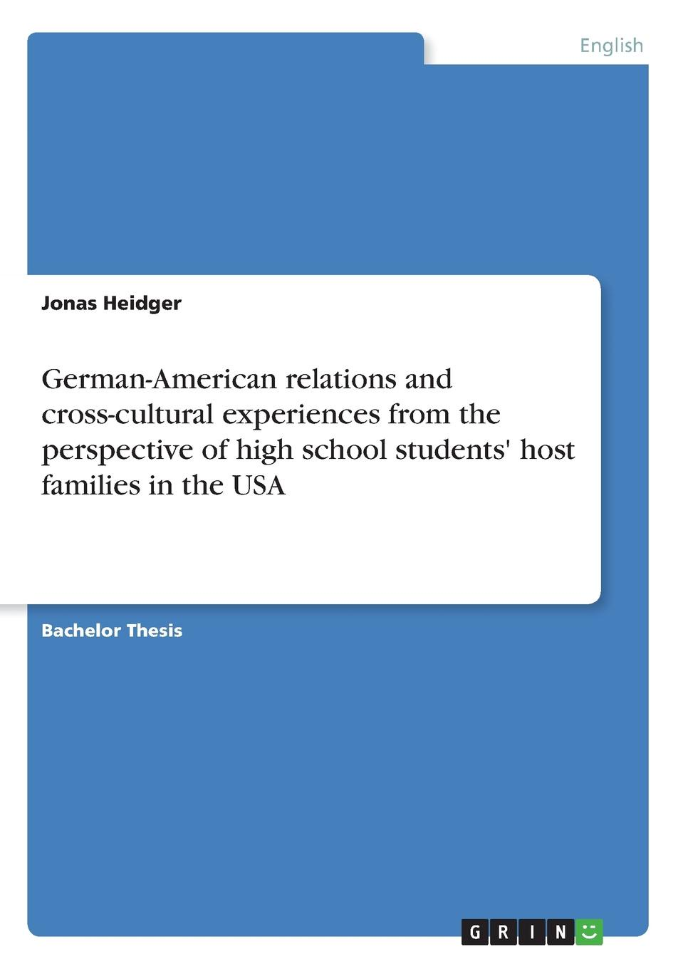 Jonas Heidger German-American relations and cross-cultural experiences from the perspective of high school students. host families in the USA недорго, оригинальная цена