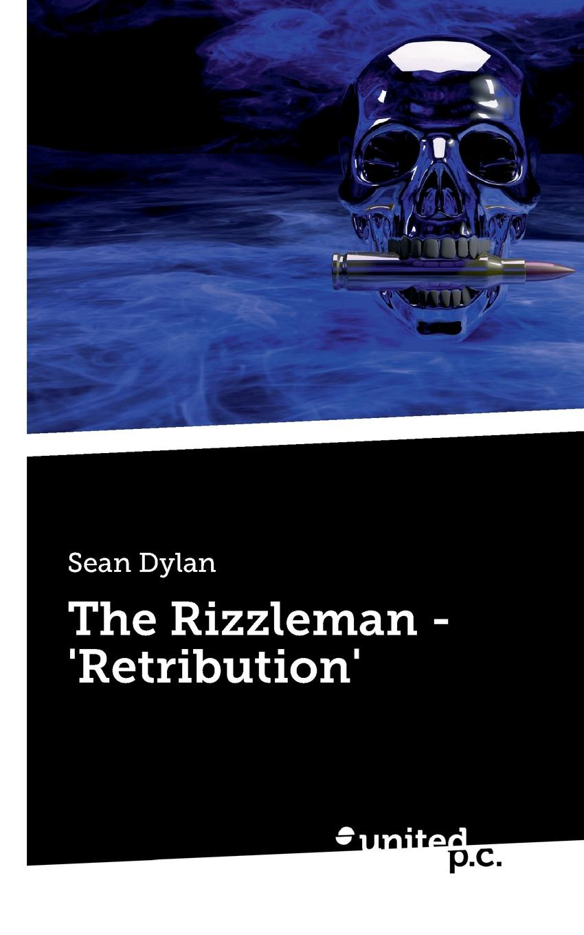 Sean Dylan The Rizzleman - .Retribution. after the storm
