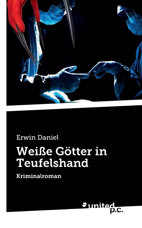 Erwin Daniel Weisse Gotter in Teufelshand die elixiere des teufels