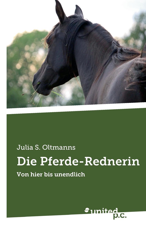 Julia S. Oltmanns Die Pferde-Rednerin цена