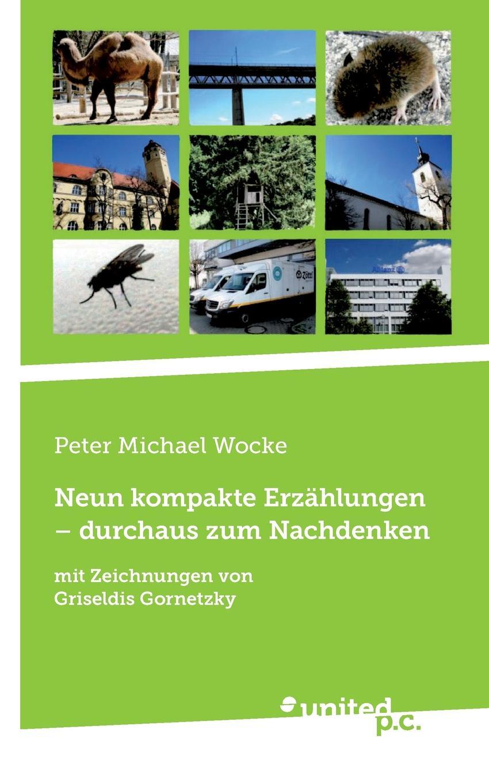 Peter Michael Wocke Neun kompakte Erzahlungen - durchaus zum Nachdenken die neun leben des katers algernon