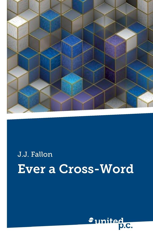J.J. Fallon Ever a Cross-Word fallon