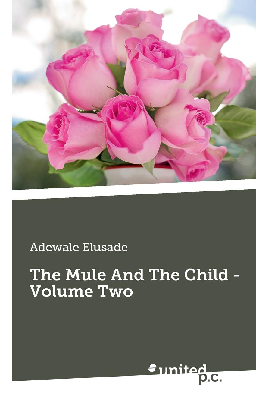 Adewale Elusade The Mule And The Child - Volume Two