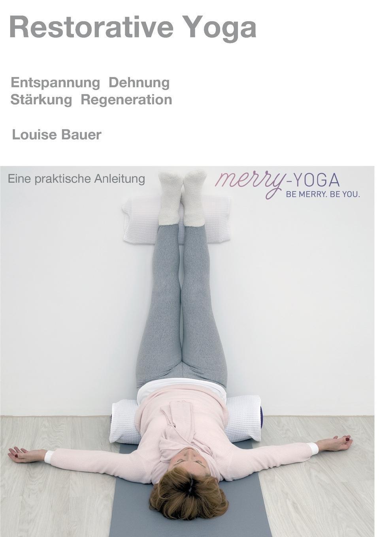 Louise Bauer Restorative Yoga karbe pasch gymnastik zur entspannung