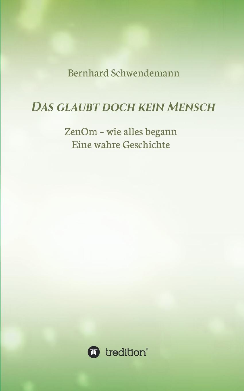 Bernhard Schwendemann Das glaubt doch kein Mensch... недорого