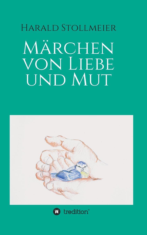 Harald Stollmeier Marchen von Liebe und Mut maike krüger die liebe spricht