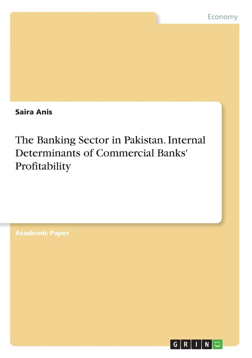 Saira Anis The Banking Sector in Pakistan. Internal Determinants of Commercial Banks. Profitability t p chipp the banks of allan water