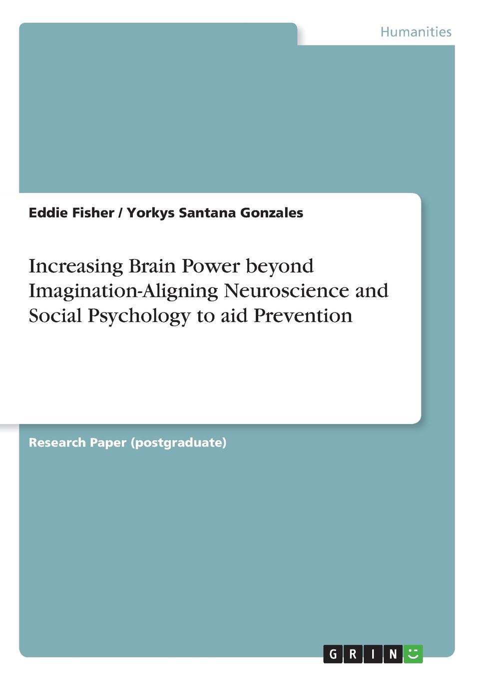 Eddie Fisher, Yorkys Santana Gonzales Increasing Brain Power beyond Imagination-Aligning Neuroscience and Social Psychology to aid Prevention the rat brain in stereotaxic coordinates