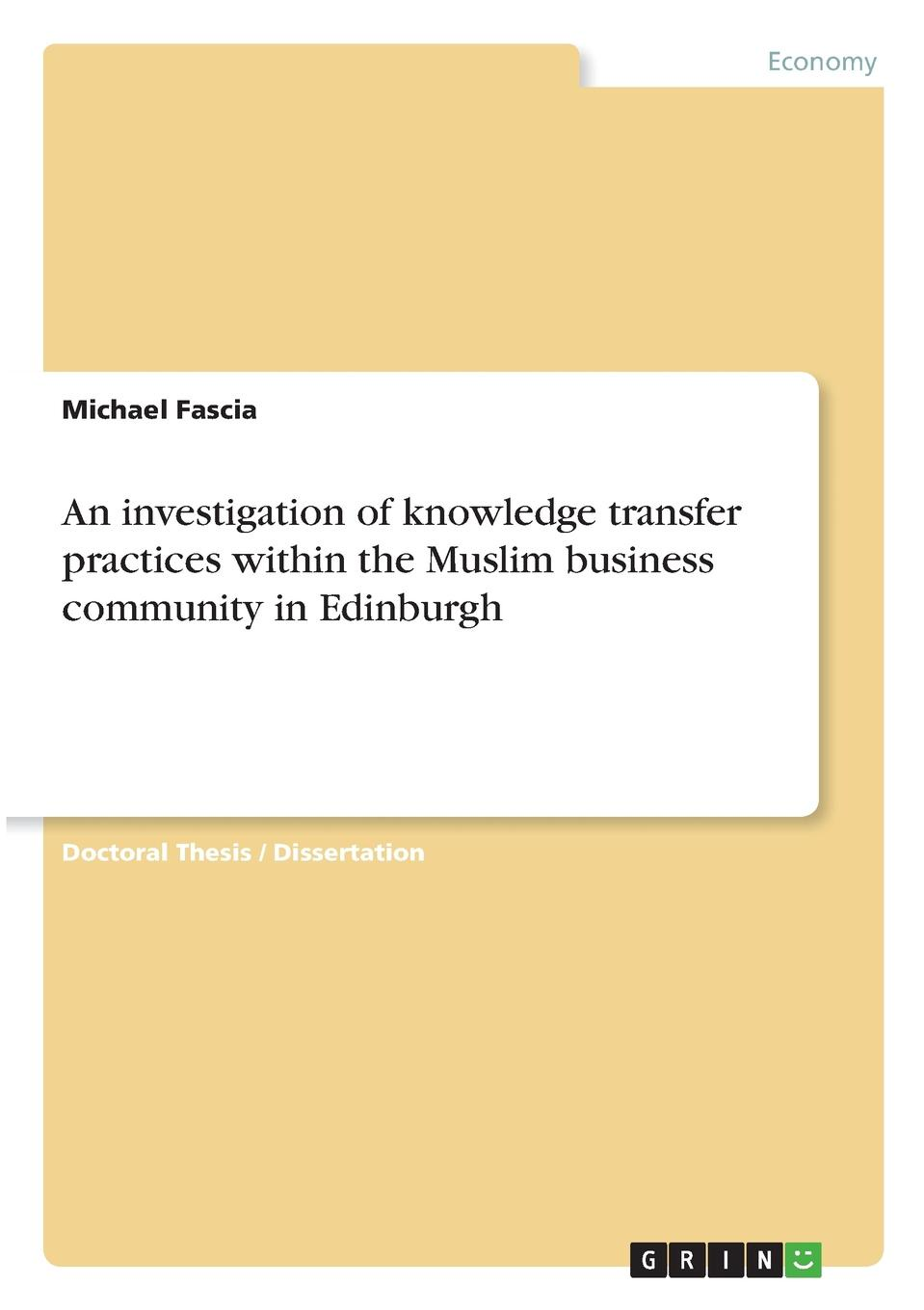 Michael Fascia An investigation of knowledge transfer practices within the Muslim business community in Edinburgh study of knowledge transfer in cambodia