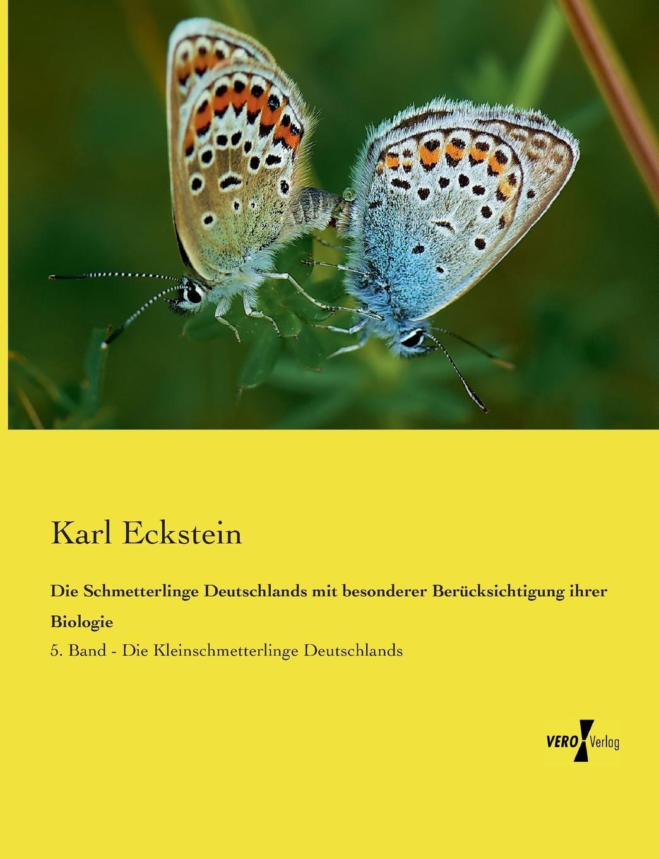 Karl Eckstein Die Schmetterlinge Deutschlands mit besonderer Berucksichtigung ihrer Biologie karl eckstein die schmetterlinge deutschlands mit besonderer berucksichtigung ihrer biologie