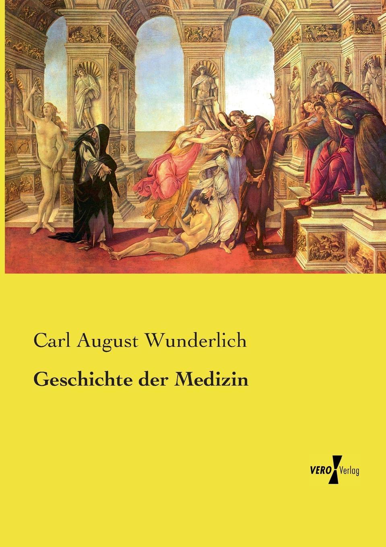 Carl August Wunderlich Geschichte der Medizin недорого