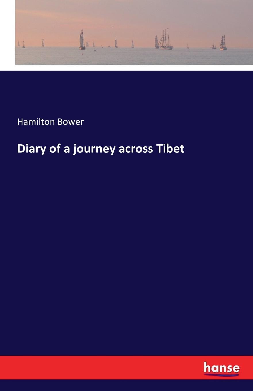 Hamilton Bower Diary of a journey across Tibet