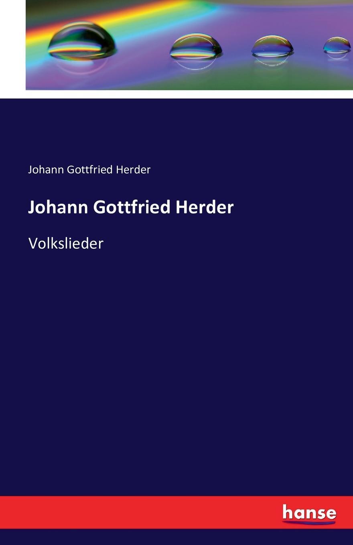 Johann Gottfried Herder Johann Gottfried Herder johann gottfried herder briefe zu beförderung der humanität sammlung 4