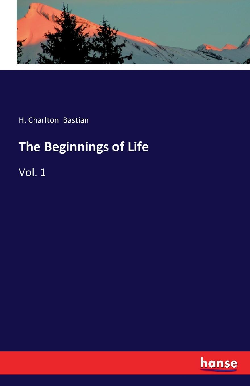 H. Charlton Bastian The Beginnings of Life xu li the beginnings of monkey