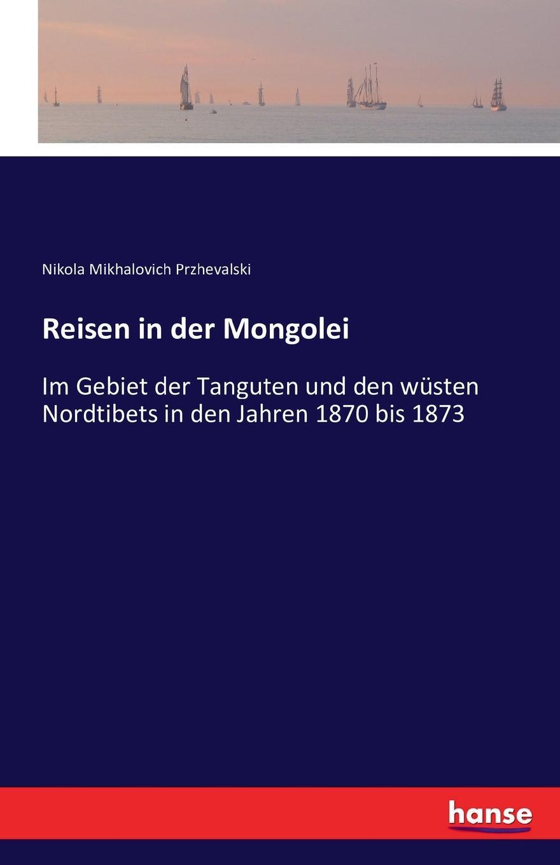 Nikola Mikhalovich Przhevalski Reisen in der Mongolei ganbold bilguun analyse und zukunftsperspektiven des fernsehsystems in der mongolei