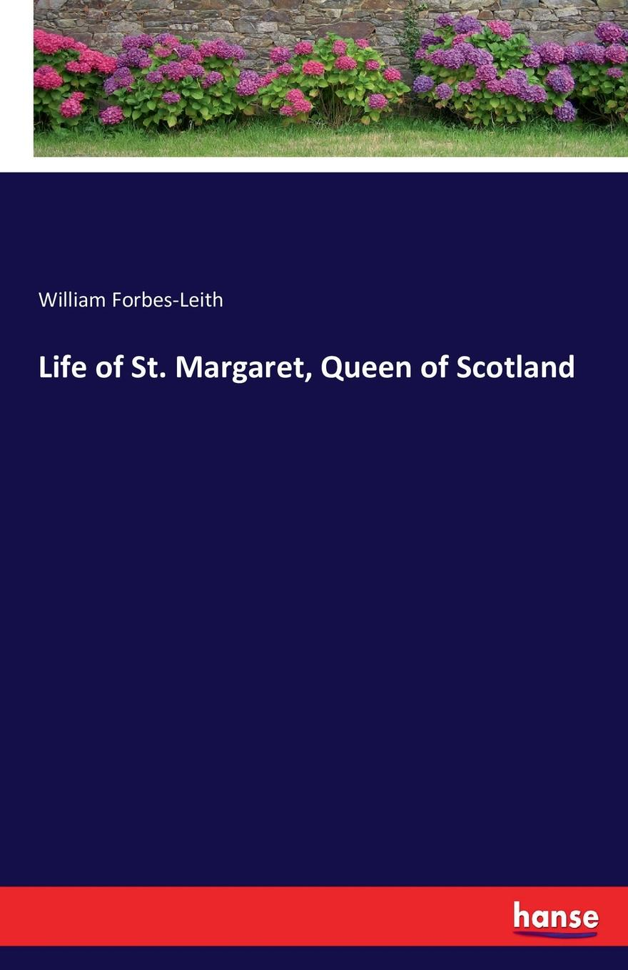 William Forbes-Leith Life of St. Margaret, Queen of Scotland отсутствует historical life of joanna of sicily queen of naples vol 2