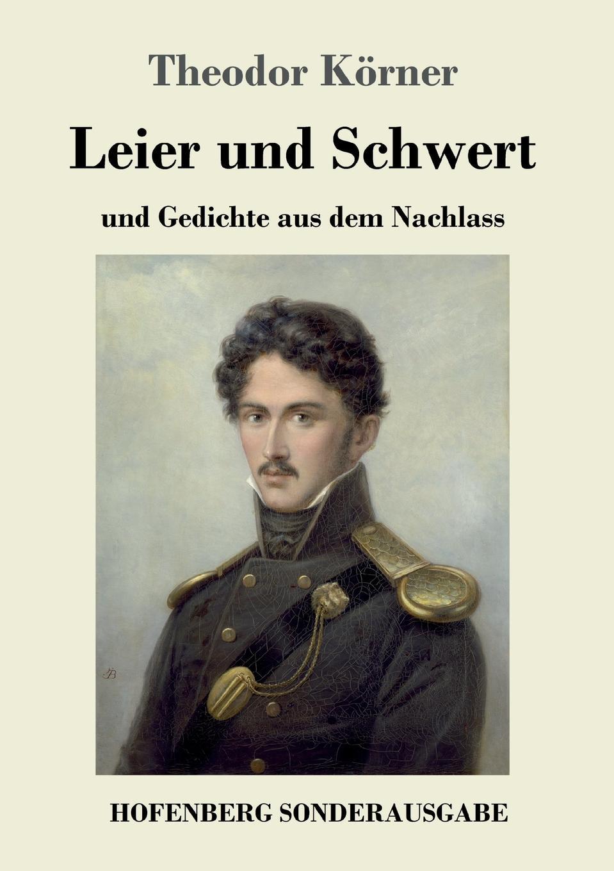 Theodor Körner Leier und Schwert die farben des blutes glasernes schwert