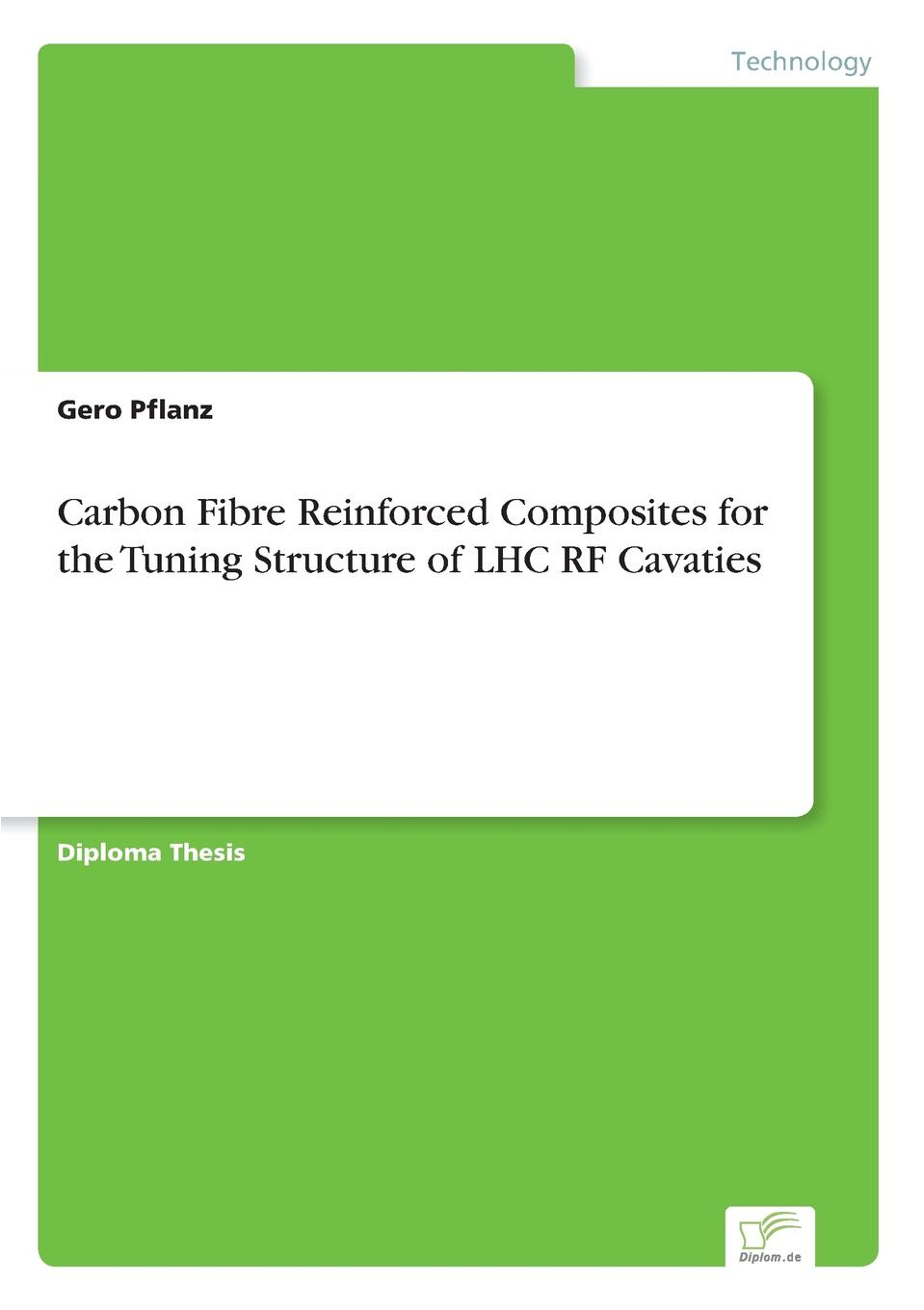 Gero Pflanz Carbon Fibre Reinforced Composites for the Tuning Structure of LHC RF Cavaties new 30g compound heatsink silicone syringe tube thermal paste grease tube radiator cooler cooling for computer pc cpu