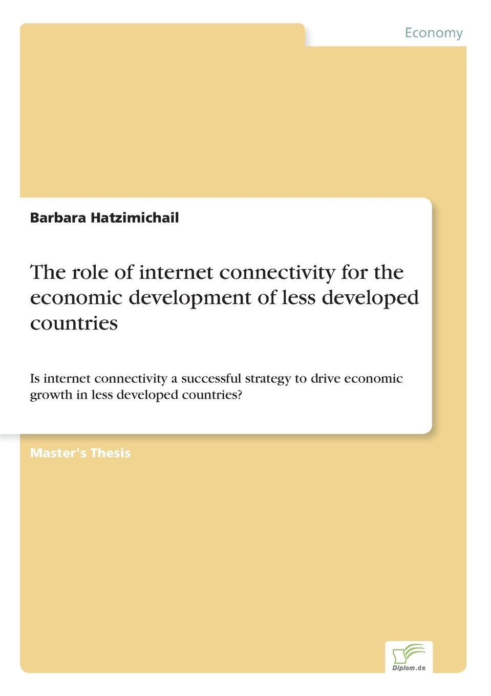 Barbara Hatzimichail The role of internet connectivity for the economic development of less developed countries недорго, оригинальная цена