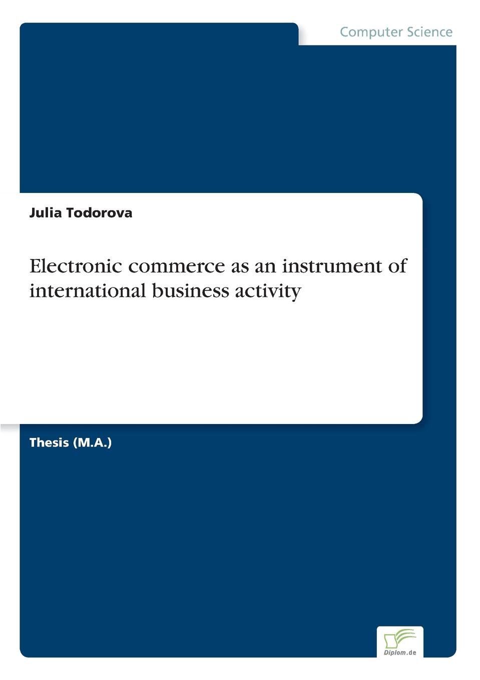 Julia Todorova Electronic commerce as an instrument of international business activity e commerce adoption in sme s