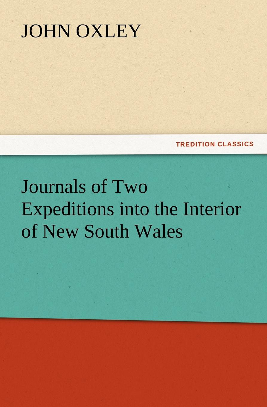 John Oxley Journals of Two Expeditions Into the Interior of New South Wales