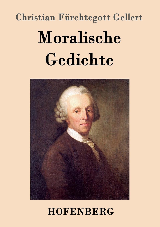 Christian Fürchtegott Gellert Moralische Gedichte christian schubart gedichte