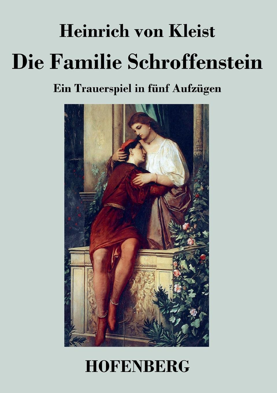 Heinrich von Kleist Die Familie Schroffenstein