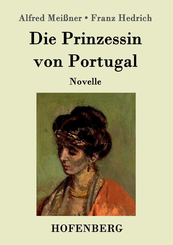 Alfred Meißner, Franz Hedrich Die Prinzessin von Portugal цены