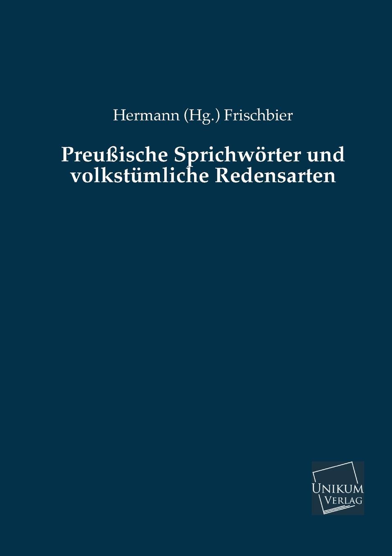 Hermann (Hg ). Frischbier Preussische Sprichworter Und Volkstumliche Redensarten hermann schiller sammlung von abhandlungen aus dem gebiete