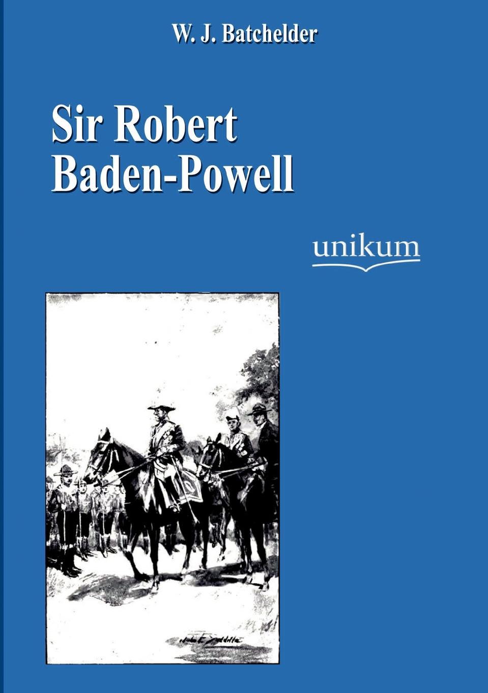 W. J. Batchelder Sir Robert Baden-Powell the trouble with j j