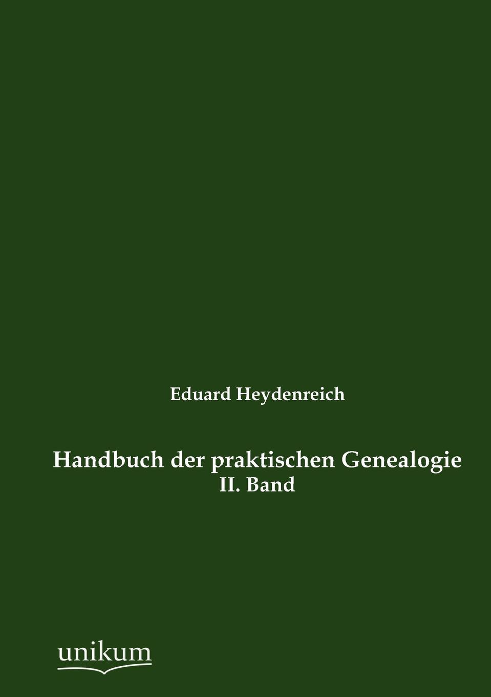 Eduard Heydenreich Handbuch der praktischen Genealogie недорого