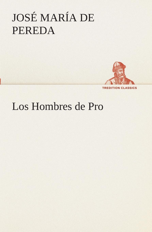 José María de Pereda Los Hombres de Pro все цены