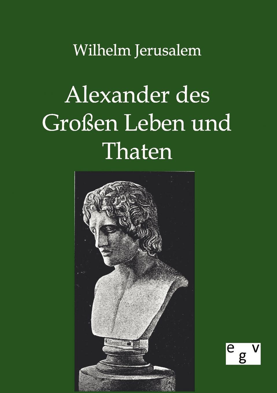 Wilhelm Jerusalem Alexander des Grossen Leben und Thaten bastian buchtaleck das fernsehen des alexander kluge