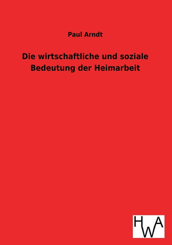 Фото - Paul Arndt Die wirtschaftliche und soziale Bedeutung der Heimarbeit aare kristoforos arndt mahe kõhedus