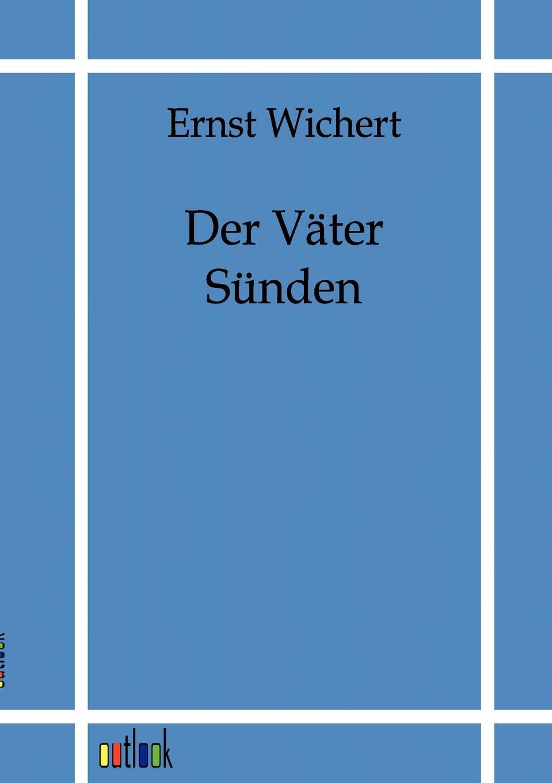 Ernst Wichert Der V Ter S Nden